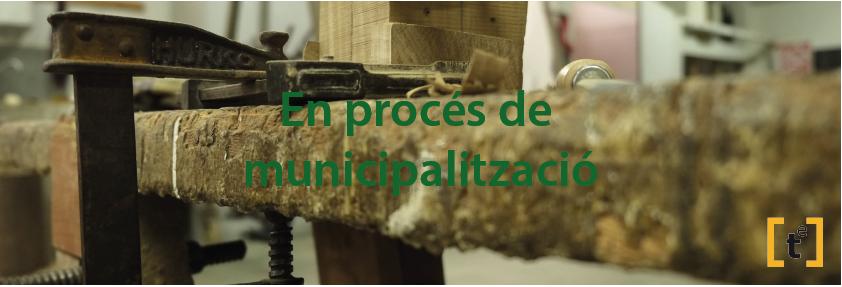 En procés de municipalització